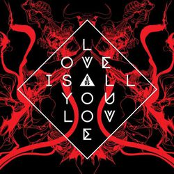 Love is all you love