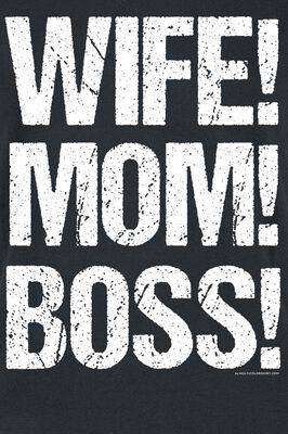 Wife! Mom! Boss!