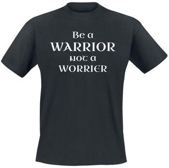Be A Warrior - Not A Worrier